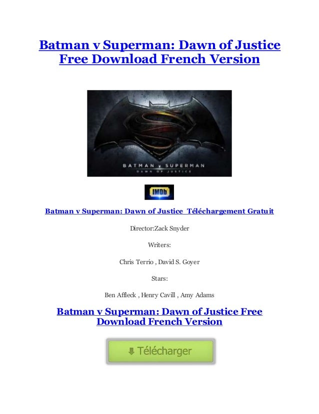 Batman v Superman: Dawn of Justice Free Download French Version Batman v Superman: Dawn of Justice Téléchargement Gratuit ...