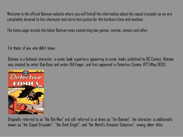 Welcome to the official Batman website where you will find all the information about the caped crusader as we are complete...