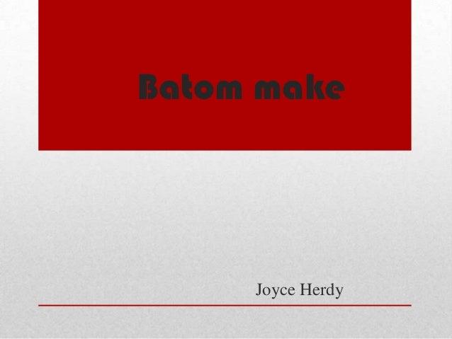 Batom make     Joyce Herdy