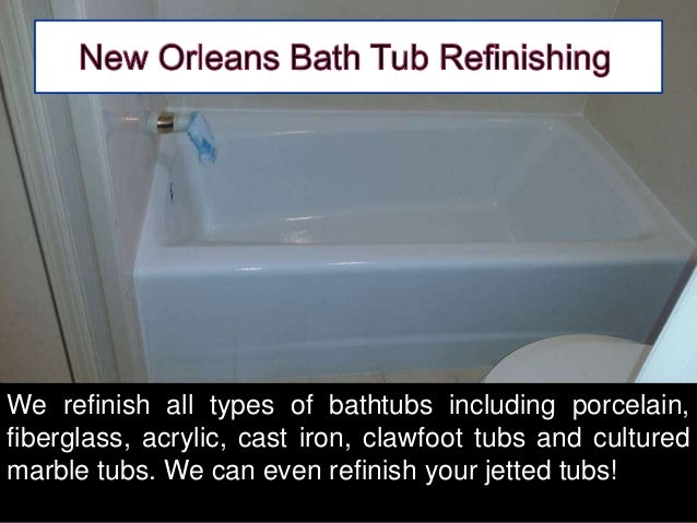 4. We Refinish All Types Of Bathtubs ...
