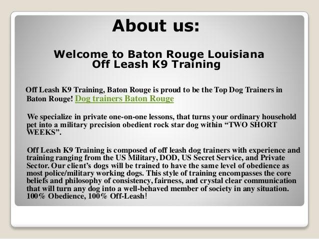 Address: 401 Lake MeadBaton Rouge, Louisiana, 70801 Contact: 228-344-5839 Mail: jerry@offleashk9training.com Find us on Fa...