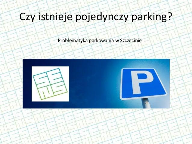 Czy istnieje pojedynczy parking? Problematyka parkowania w Szczecinie