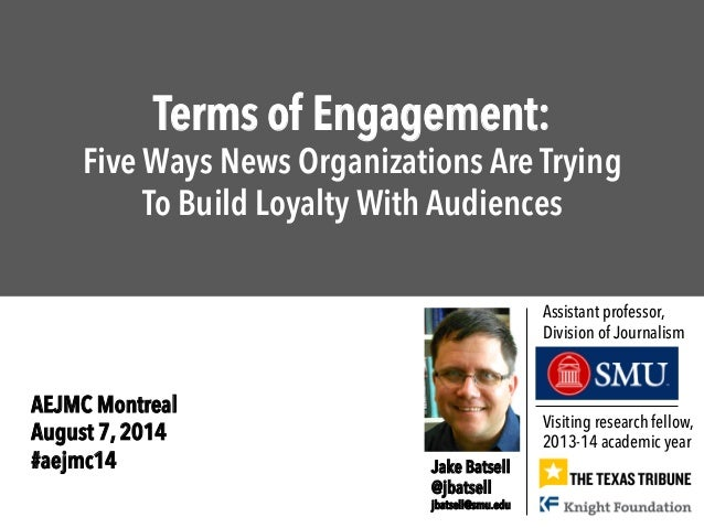 Terms of Engagement: Five Ways News Organizations Are Trying To Build Loyalty With Audiences Visiting research fellow, 201...