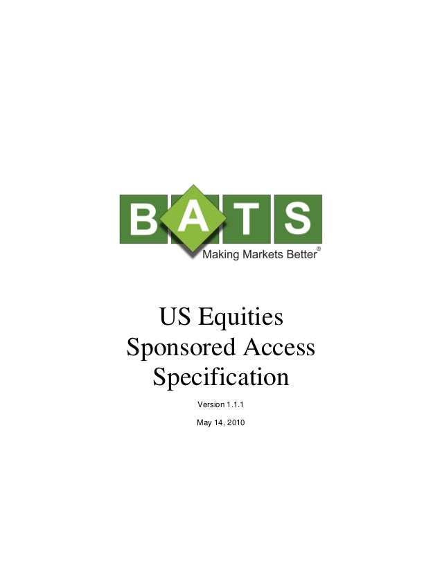 US Equities Sponsored Access Specification Version 1.1.1 May 14, 2010