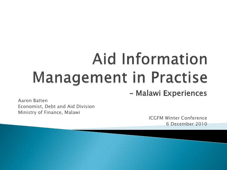 Aid Information Management in Practise<br />– Malawi Experiences<br />Aaron Batten<br />Economist, Debt and Aid Division <...