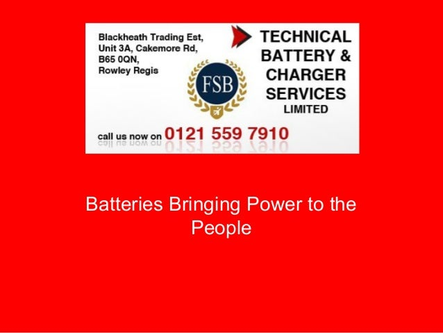 Batteries Bringing Power to the             People