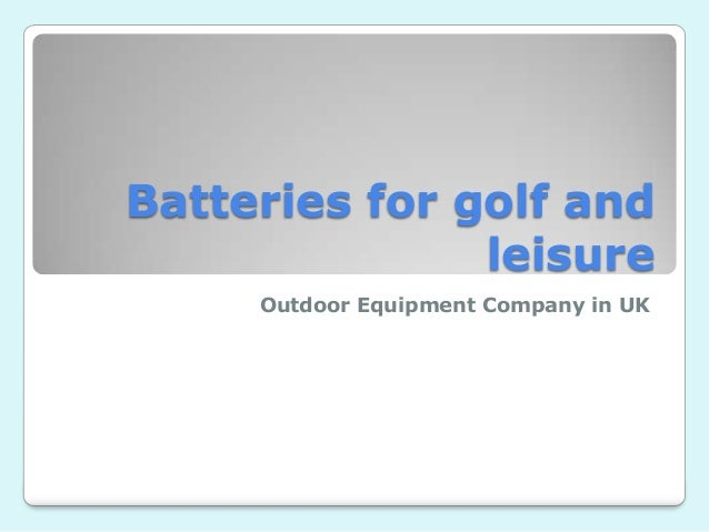 Batteries for golf and leisure Outdoor Equipment Company in UK