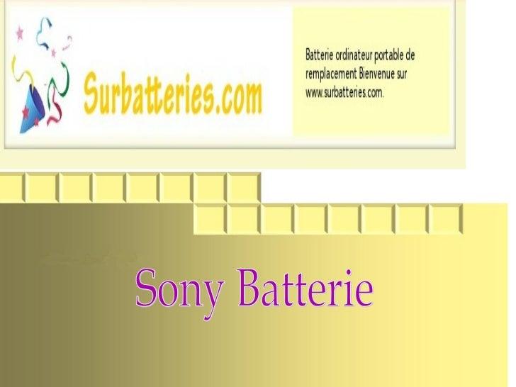 Caractéristiques:* Chimie : Li-ion* Type de produit : batteriesony* Tension: 11.10 V* Couleur : Silver* Poids : 301g* Capa...