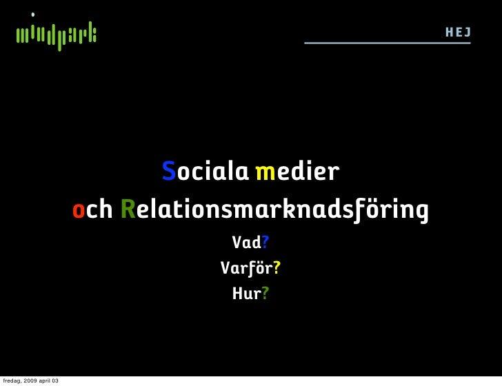 HE J                                    Sociala medier                         och Relationsmarknadsföring                ...