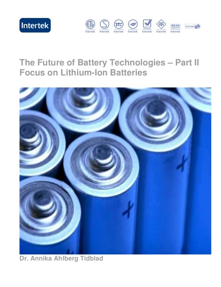 The Future of Battery Technologies – Part IIFocus on Lithium-Ion BatteriesDr. Annika Ahlberg Tidblad