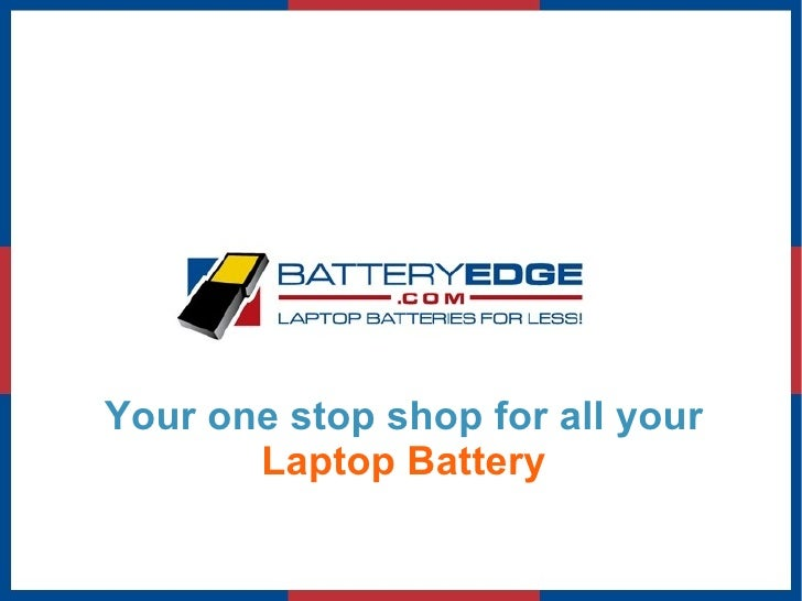 Your one stop shop for all your  Laptop Battery