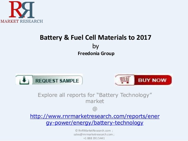 "Battery & Fuel Cell Materials to 2017 by Freedonia Group  Explore all reports for ""Battery Technology"" market @ http://www..."