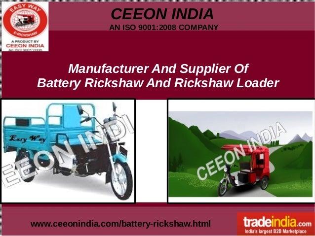 CEEON INDIA AN ISO 9001:2008 COMPANY www.ceeonindia.com/battery-rickshaw.html Manufacturer And Supplier Of Battery Ricksha...