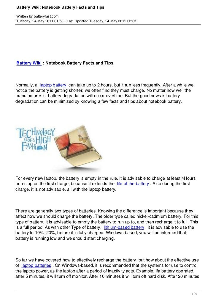 Battery Wiki: Notebook Battery Facts and TipsWritten by batteryfast.comTuesday, 24 May 2011 01:58 - Last Updated Tuesday, ...