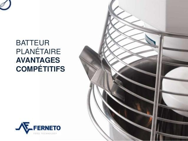 BATTEUR PLANÉTAIRE AVANTAGES COMPÉTITIFS