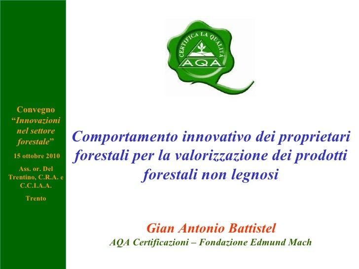 Comportamento innovativo dei proprietari forestali per la valorizzazione dei prodotti forestali non legnosi Gian Antonio B...