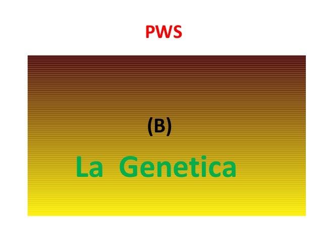 PWS  (B)  La Genetica