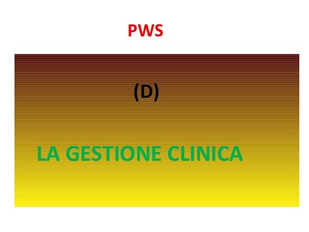 PWS  (D)  LA GESTIONE CLINICA
