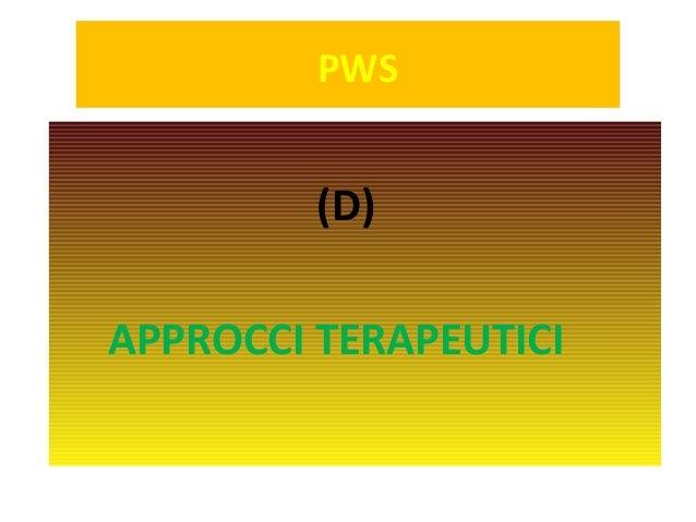 PWS  (D)  APPROCCI TERAPEUTICI