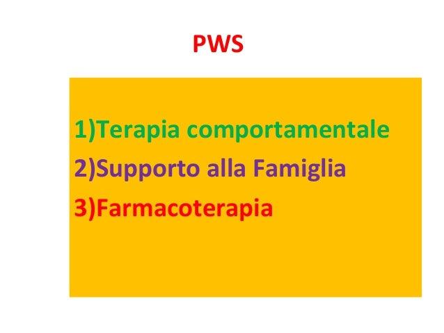 PWS  1)Terapia comportamentale  2)Supporto alla Famiglia  3)Farmacoterapia