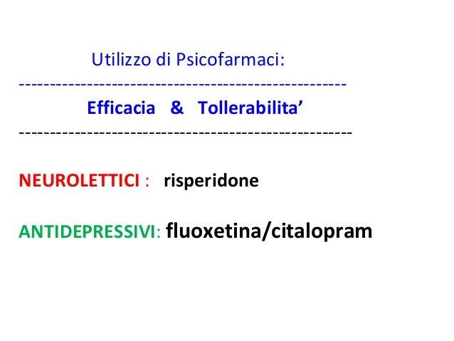 Utilizzo di Psicofarmaci:  -----------------------------------------------------  Efficacia & Tollerabilita'  ------------...