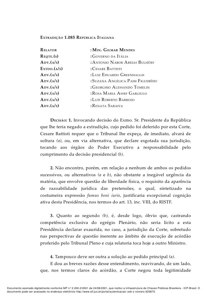 EXTRADIÇÃO 1.085 REPÚBLICA ITALIANA                           RELATOR                                : MIN. GILMAR MENDES ...