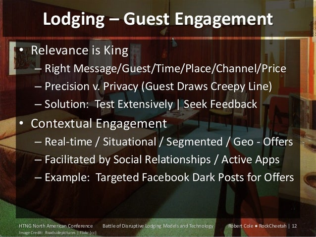 Lodging – Guest Engagement • Relevance is King – Right Message/Guest/Time/Place/Channel/Price – Precision v. Privacy (Gues...