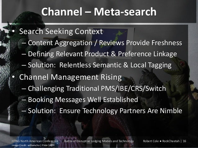 Channel – Meta-search • Search Seeking Context – Content Aggregation / Reviews Provide Freshness – Defining Relevant Produ...
