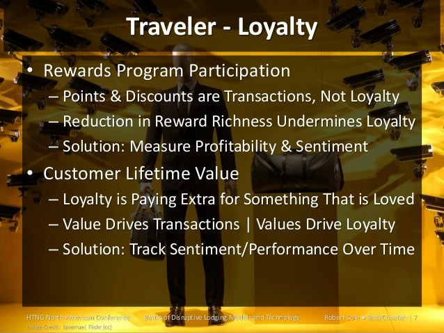 Traveler - Loyalty • Rewards Program Participation – Points & Discounts are Transactions, Not Loyalty – Reduction in Rewar...