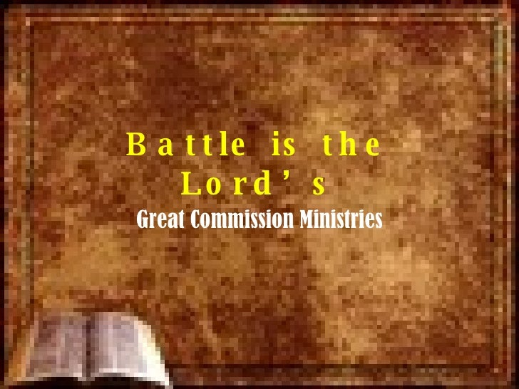 Battle is the Lord's Great Commission Ministries