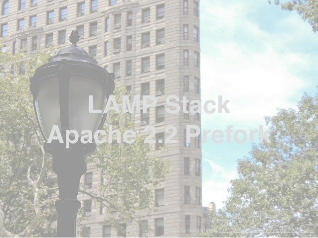 LAMP Stack! Apache 2.4 Event +! PHP-FPM Image by Arne Halvorsen https://www.flickr.com/photos/arne-halvorsen/