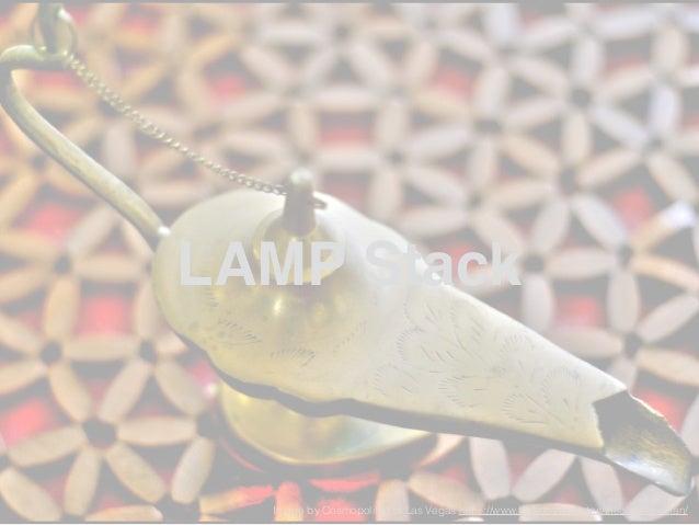 LAMP Stack Image by Cosmopolitan of Las Vegas https://www.flickr.com/photos/thecosmopolitan/