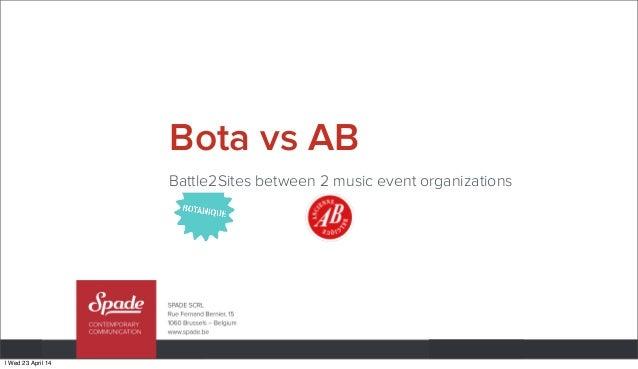 Bota vs AB Battle2Sites between 2 music event organizations | Wed 23 April 14