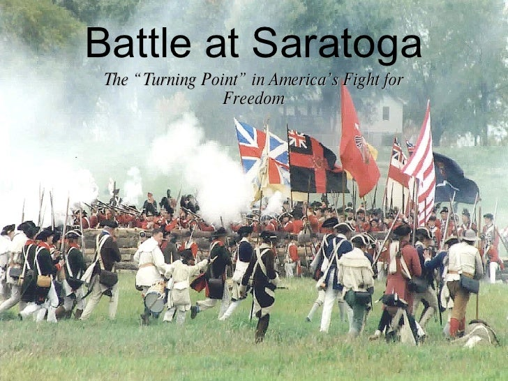 battle at saratoga the turning point in americas fight for freedom