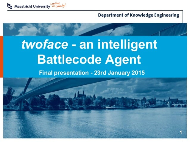twoface - an intelligent Battlecode Agent Final presentation - 23rd January 2015 1