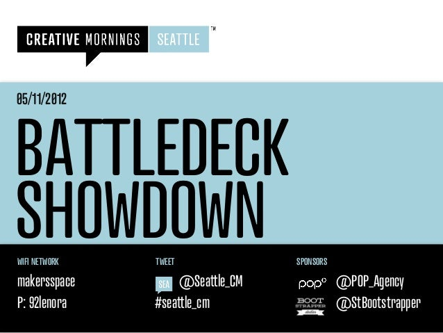 05/11/2012BATTLEDECKSHOWDOWNWIFI NETWORK   TWEET            SPONSORSmakersspace        @Sea le_CM              @POP_Agency...