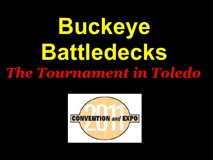 Buckeye Battledecks The Tournament in Toledo