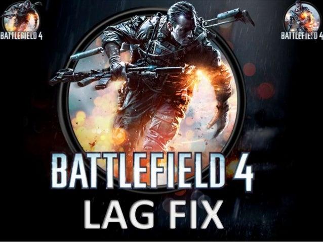 Battlefield 4 Lag -- MAVERICK Tricks to Reduce Lagging in Battlefield 4 (PC/Windows)