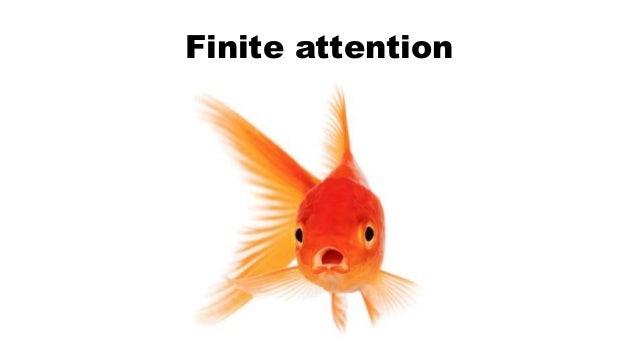 Finite attention