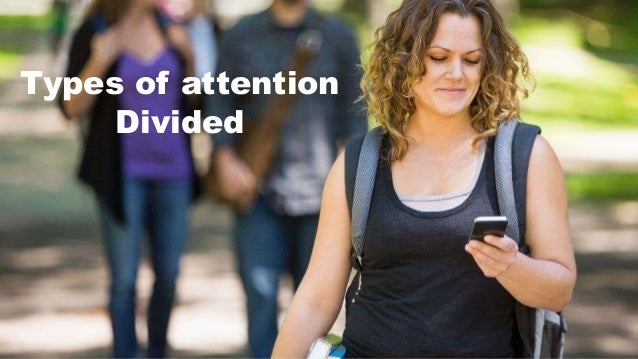 Types of attention Divided