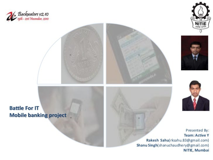 Battle For ITMobile banking project                                                   Presented By:                       ...