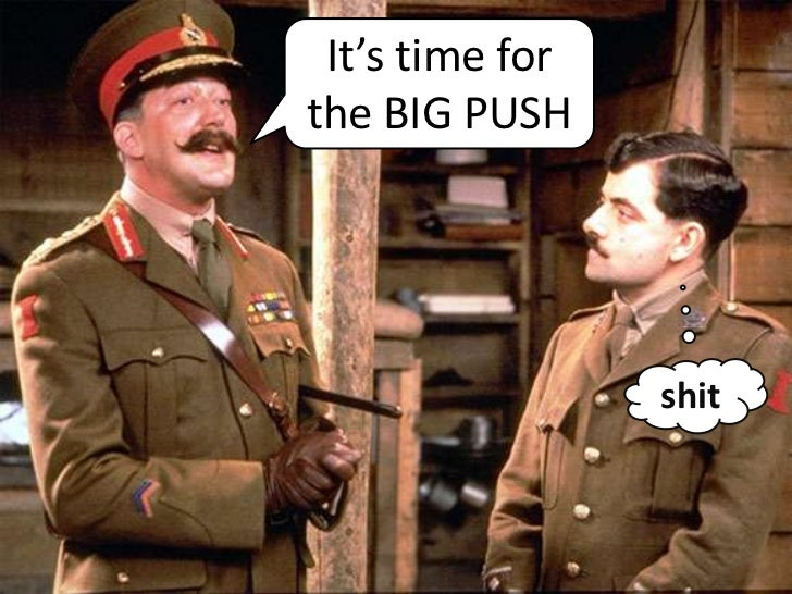 It's time for the BIG PUSH<br />shit<br />