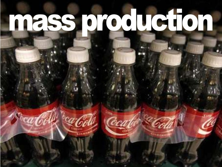 mass production<br />