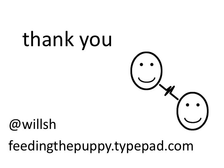 thank you<br />@willsh<br />feedingthepuppy.typepad.com <br />