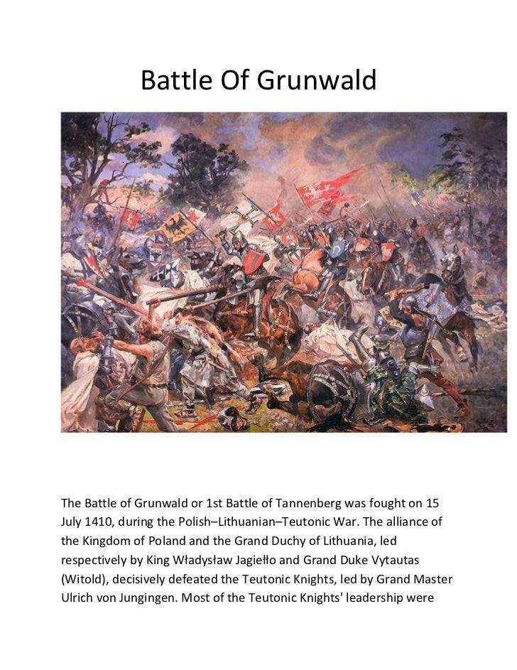 Battle Of GrunwaldThe Battle of Grunwald or 1st Battle of Tannenberg was fought on 15July 1410, during the Polish–Lithuani...
