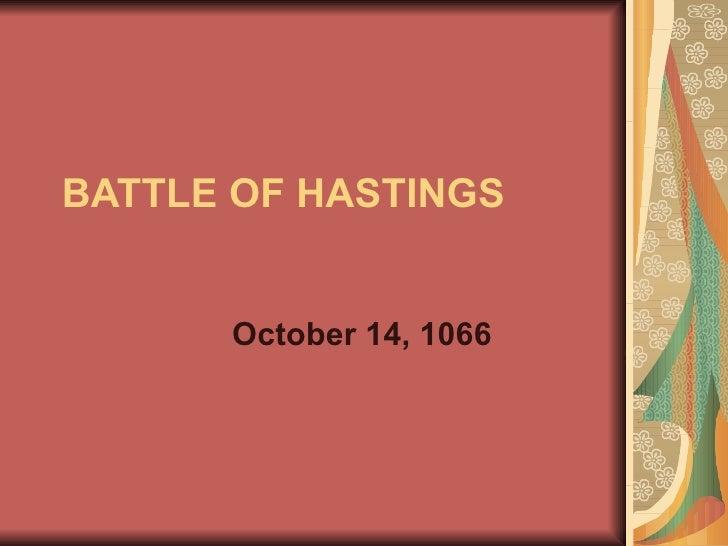 BATTLE OF HASTINGS October 14, 1066