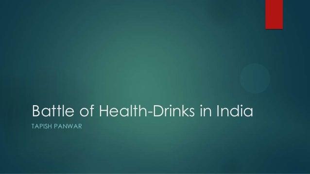 Battle of Health-Drinks in India TAPISH PANWAR
