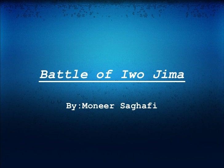 Battle of Iwo Jima   By:Moneer Saghafi