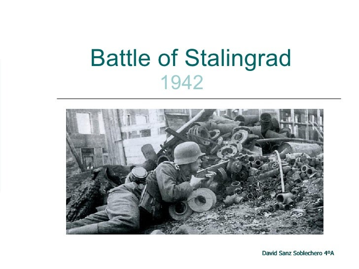Battle of Stalingrad     1942 David Sanz Soblechero 4ºA