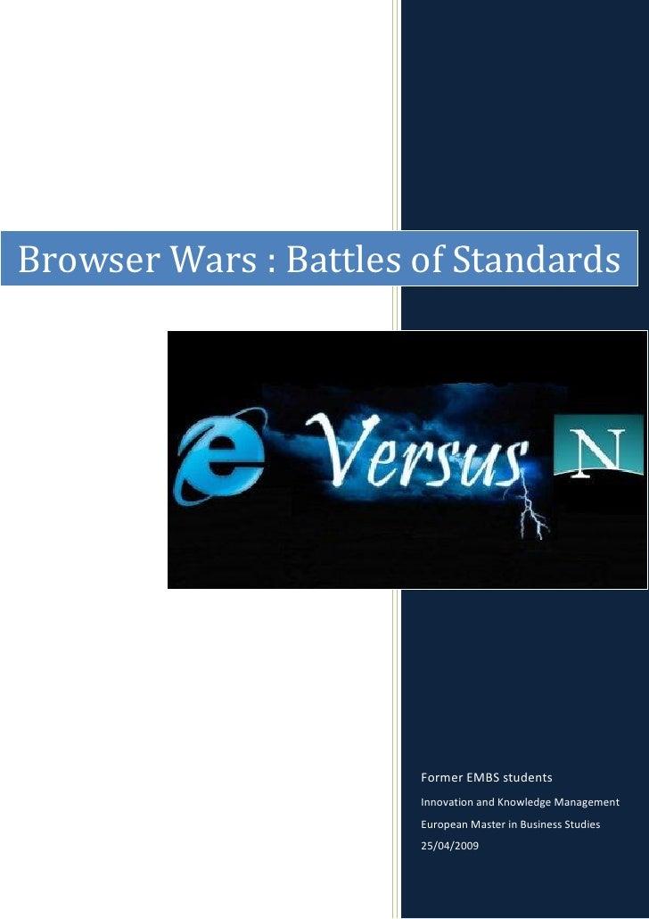 Browser Wars : Battles of Standards                            Former EMBS students                        Innovation and ...